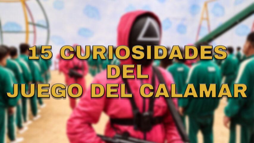 15 Curiosidades del JUEGO DEL CALAMAR (Squid Game)